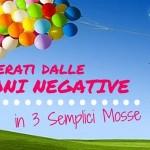 <!--:it-->Liberati Dalle Emozioni Negative In 3 Semplici Mosse <!--:-->