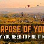 Finding Your Purpose: Why You Need To Start Now