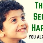 The REAL Secret to Happiness: You Already Have It