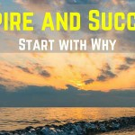 Inspire And Succeed By Starting With Why