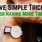 Five Simple Tricks for Having More Time
