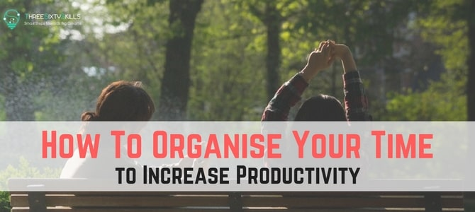 How To Organise Your Time to Increase Productivity