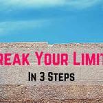 Break Your Limits In 3 Steps