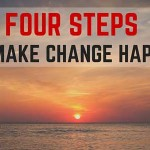 Four Steps to Make Change Happen