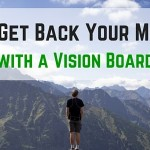 How to Get Back Your Motivation Once and for All with a Vision Board